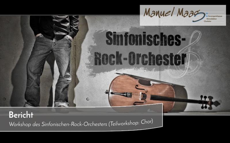 Bericht über den Workshop des Sinfonischen-Rock-Orchesters (Teilworkshop: Chor)