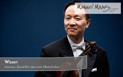 Violinist David Kim über Übetechniken (engl.)